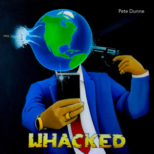 WHACKED Album by Pete Dunne