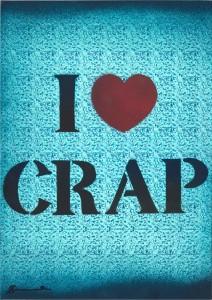 7. I love crap